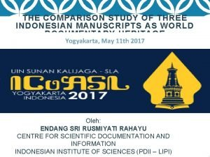 THE COMPARISON STUDY OF THREE INDONESIAN MANUSCRIPTS AS