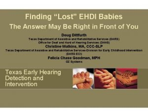 Finding Lost EHDI Babies The Answer May Be