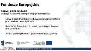 Fundusze Europejskie Rozwj przez edukacj Dotacje na rozwj
