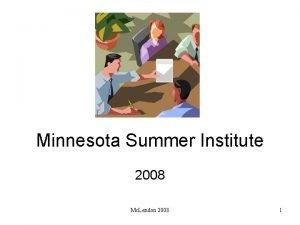 Minnesota Summer Institute 2008 Mc Lendon 2008 1