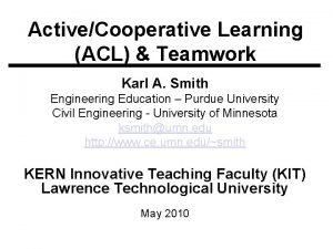 ActiveCooperative Learning ACL Teamwork Karl A Smith Engineering