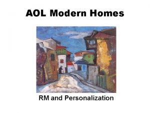 AOL Modern Homes RM and Personalization Remote Management