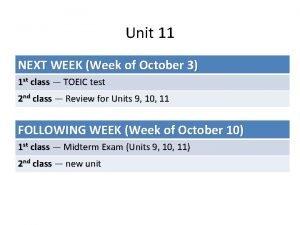 Unit 11 NEXT WEEK Week of October 3