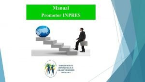Manual Promotor INPRES Manual Promotor INPRES MANUAL DE