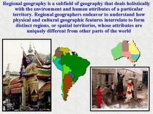 Regional geography is a subfield of geography that