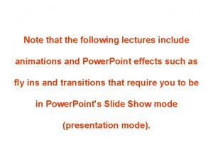 Note that the following lectures include animations and