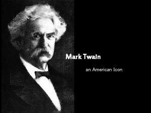 Mark Twain an American Icon Mark Twain was