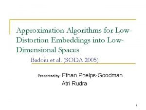 Approximation Algorithms for Low Distortion Embeddings into Low
