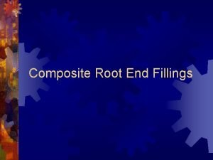 Composite Root End Fillings Important and Non Important