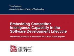 Theo Tryfonas Centre in Systems Faculty of Engineering