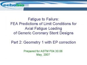 Fatigue to Failure FEA Predictions of Limit Conditions