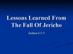 Lessons Learned From The Fall Of Jericho Joshua