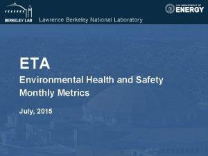 ETA Environmental Health and Safety Monthly Metrics July