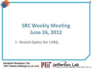 1 SRC Weekly Meeting June 26 2012 Revisit