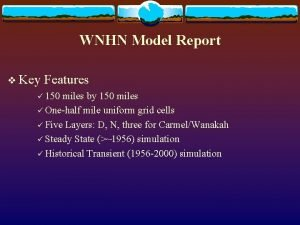 WNHN Model Report v Key Features 150 miles