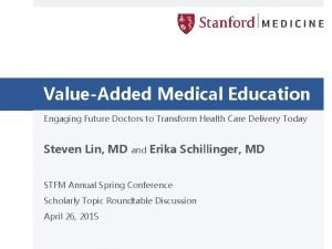 ValueAdded Medical Education Engaging Future Doctors to Transform