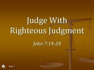 Judge With Righteous Judgment John 7 14 24