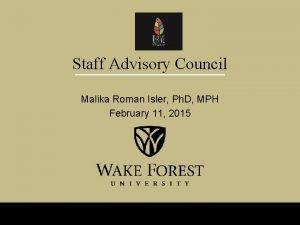 Staff Advisory Council Malika Roman Isler Ph D