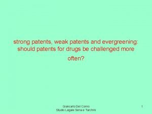 strong patents weak patents and evergreening should patents
