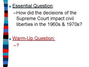Essential Question Question How did the decisions of