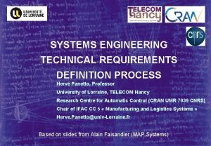 SYSTEMS ENGINEERING TECHNICAL REQUIREMENTS DEFINITION PROCESS Herv Panetto