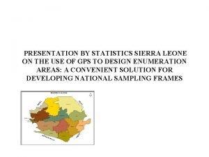 PRESENTATION BY STATISTICS SIERRA LEONE ON THE USE