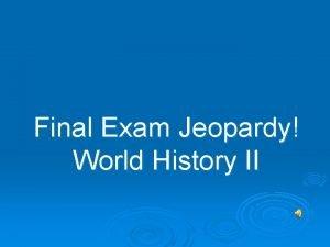 Final Exam Jeopardy World History II Jeopardy Rules