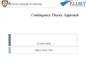 Contingency Theory Approach Leadership Salma Chad Ph D
