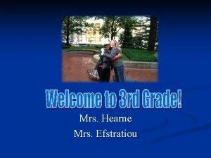 Mrs Hearne Mrs Efstratiou Mrs Efstratiou Math and
