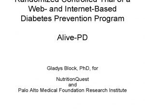 Randomized Controlled Trial of a Web and InternetBased
