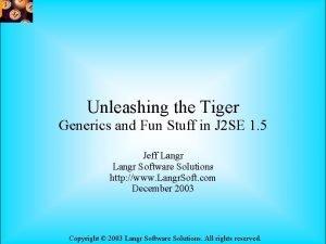 Unleashing the Tiger Generics and Fun Stuff in