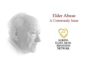 Elder Abuse A Community Issue Today We Will