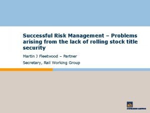 Successful Risk Management Problems arising from the lack