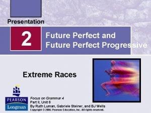 2 Future Perfect and Future Perfect Progressive Extreme