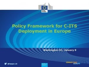 Policy Framework for CITS Deployment in Europe Washington