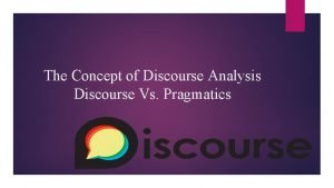 The Concept of Discourse Analysis Discourse Vs Pragmatics