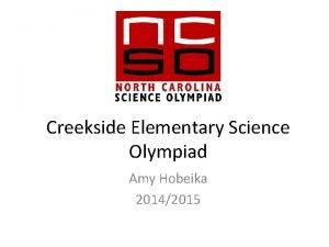 Creekside Elementary Science Olympiad Amy Hobeika 20142015 STEM