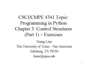 CSCICMPE 4341 Topic Programming in Python Chapter 3