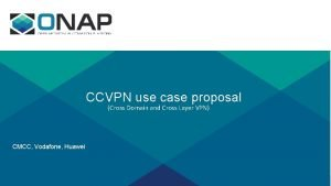 CCVPN use case proposal Cross Domain and Cross