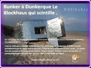 Sur une plage de Dunkerque ce bunker recouvert