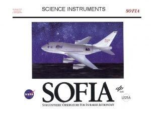 SCIENCE INSTRUMENTS SOFIA SOFIAs Instrument Complement SOFIA As
