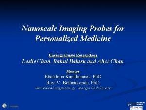 Nanoscale Imaging Probes for Personalized Medicine Undergraduate Researchers