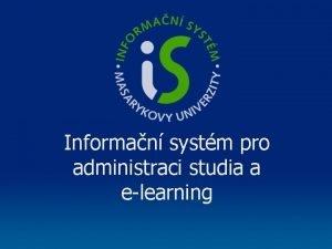 Informan systm pro administraci studia a elearning Informan