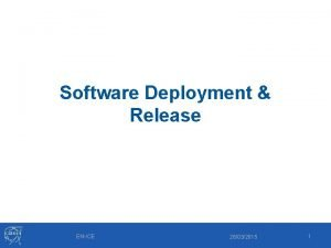 Software Deployment Release ENICE 26032015 1 Summary 1