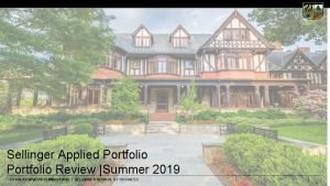 Sellinger Applied Portfolio Review Summer 2019 LOYOLA UNIVERSITY