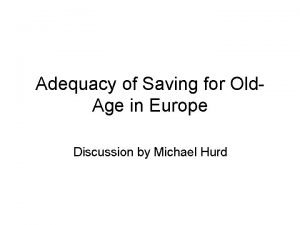 Adequacy of Saving for Old Age in Europe