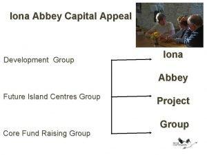 Iona Abbey Capital Appeal Development Group Iona Abbey
