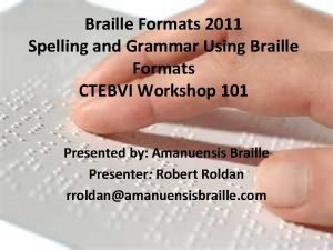 Braille Formats 2011 Spelling and Grammar Using Braille