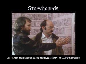 Storyboards Jim Henson and Frank Oz looking at