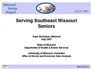 Missouri Senior Report July 25 2007 Serving Southeast